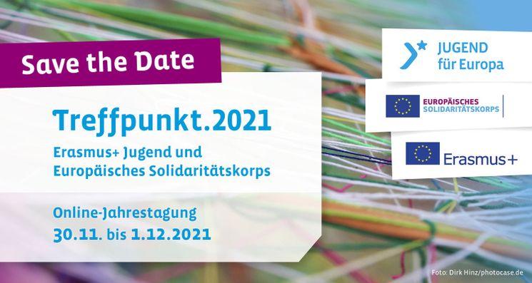 Save the Date: 30.11. bis 1.12.2021 - Treffpunkt.2021 von JUGEND für Europa