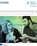 Coverbild der Publikation Europäische Mobilität am Übergang I - Qualitätsmerkmale von Informations- und Beratungsangeboten für die Jugendsozialarbeit