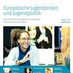 Titelbild von Europäische Jugendarbeit und Jugendpolitik #02.17