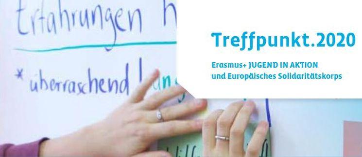 Treffpunkt 2020. Erasmus+ JUGEND IN AKTION und Europäisches Solidaritätskorps