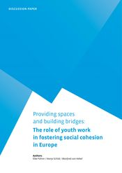 "Regaining Europe - Discussion Paper ""Providing spaces and building bridges: The role of youth work in Fostering Cohesion in Europe"""