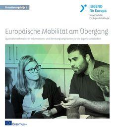 Europäische Mobilität am Übergang I - Qualitätsmerkmale von Informations- und Beratungsangeboten für die Jugendsozialarbeit