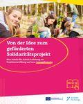 Coverbild der Publikation Von der Idee zum geförderten Solidaritätsprojekt!