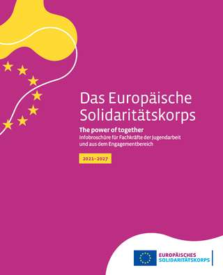 Das Europäische Solidaritätskorps. The Power of together