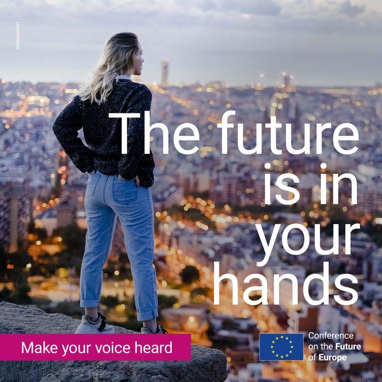 Aufruf, sich an der Konfenrenz zur Zulkunft Europas zu beteiligen: The Future is in your hands